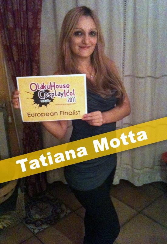 Otaku House Cosplay Contest Europe Finalist- Tatiana Motta