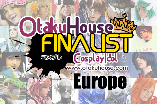 Otaku House Cosplay Contest - Europe Finals